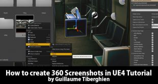 How to create 360 Screenshots in UE4 Tutorial by Guillaume Tiberghien