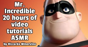 Mr. Incredible – 20 hours of video tutorials – ASMR by Riccardo Minervino