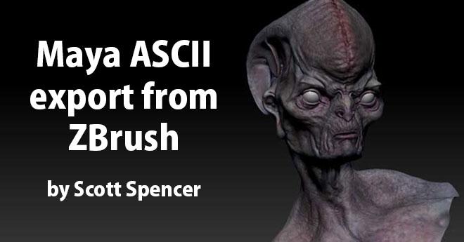 Maya ASCII export from ZBrush by Scott Spencer – zbrushtuts