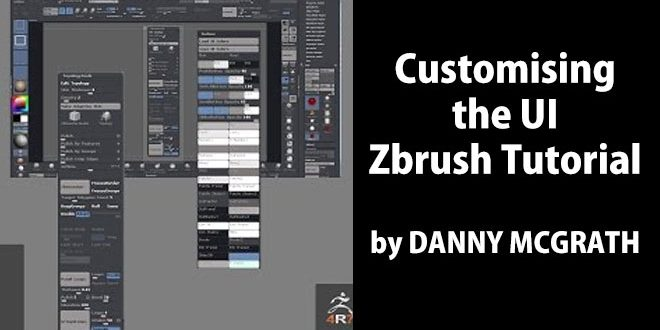 Customising the UI – Zbrush Tutorial by DANNY MCGRATH