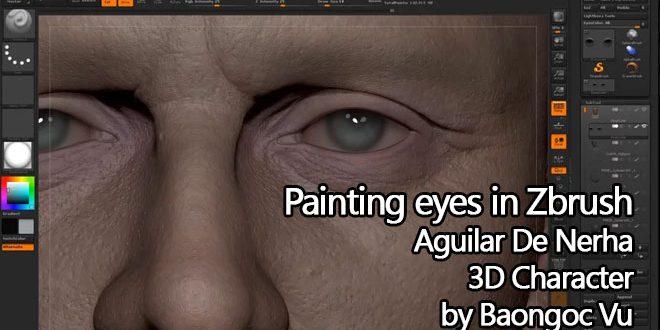 Aguilar De Nerha Painting eyes in Zbrush by Baongoc Vu